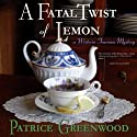 A Fatal Twist of Lemon Audiobook by Patrice Greenwood Narrated by Dina Pearlman