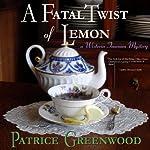 A Fatal Twist of Lemon | Patrice Greenwood