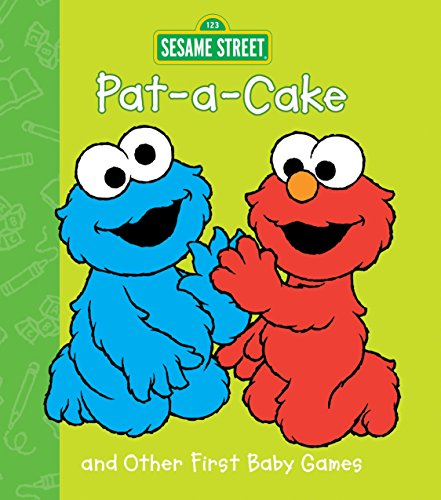 Pat-a-Cake and Other First Baby Games: Sesame Street (Sesame Beginnings)