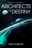 Architects of Destiny (Cadicle #1): An Epic Space Opera Series (English Edition)