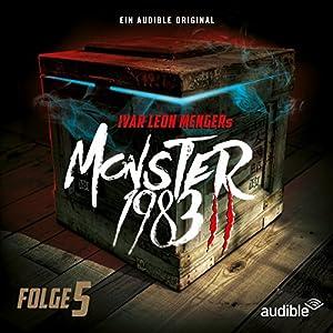 Monster 1983: Folge 5 (Monster 1983 - Staffel 2, 5) Hörspiel
