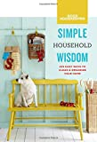 img - for Good Housekeeping Simple Household Wisdom: 425 Easy Ways to Clean & Organize Your Home book / textbook / text book