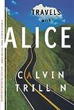 Travels with Alice, Calvin Trillin, 0374526001