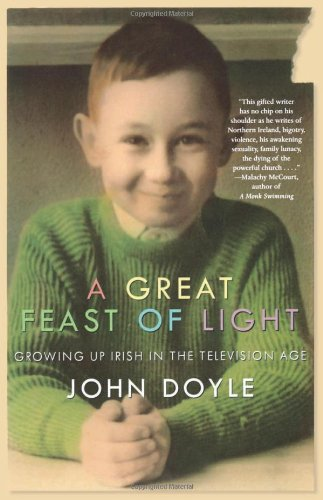 Download A Great Feast of Light: Growing Up Irish in the Television Age ebook