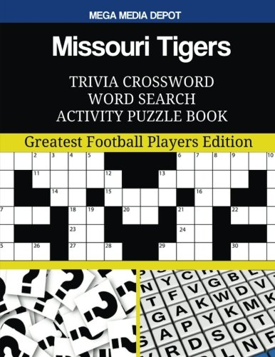Missouri Tigers Trivia Crossword Word Search Activity Puzzle Book: Greatest Football Players Edition ()