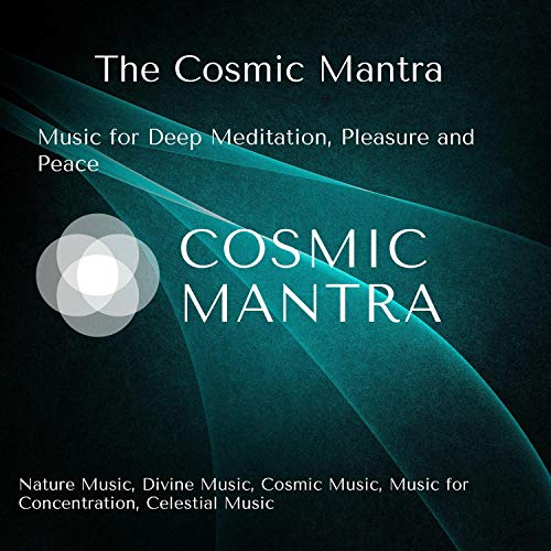 Resonator Natural - The Cosmic Mantra (Music For Deep Meditation, Pleasure And Peace) (Nature Music, Divine Music, Cosmic Music, Music For Concentration, Celestial Music)