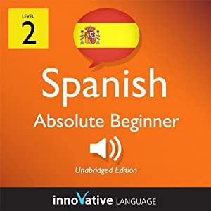 Learn Spanish - Level 2: Absolute Beginner Spanish, Volume 1: Lessons 1-40 Audiobook