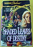 img - for Shaded Leaves Of Destiny (Silhouette Shadows) book / textbook / text book