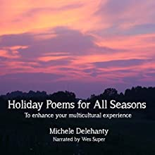 Holiday Poems for All Seasons Audiobook by Michele Ann Delehanty Narrated by Wes Super