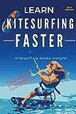 Learn Kitesurfing Faster REFRESHER COURSE: Kitesurfing made simple