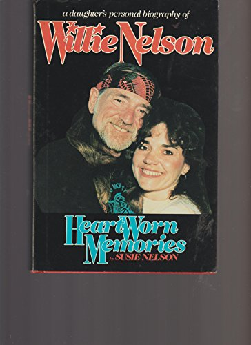 Heart Worn Memories, a Biography of Willie Nelson Told By His Daughter, (( Signed Inscribed and Dated By Willie's Daughter Susie Nelson-author)