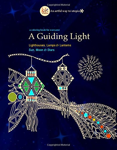 Read Online A Guiding Light: Travel through coloring pages featuring Lighthouses, Lamps, Sun, Moon, Stars & more ebook