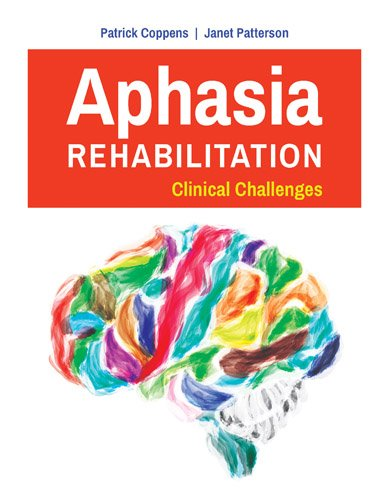 Aphasia Therapy: Challenges And Clinician Cases