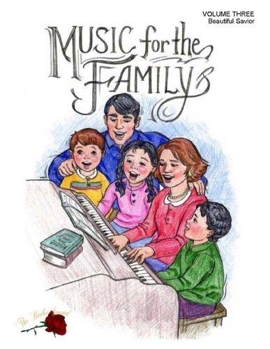 BEAUTIFUL SAVIOR (Sheet Music Book) (Music for the Family series, Volume Three)