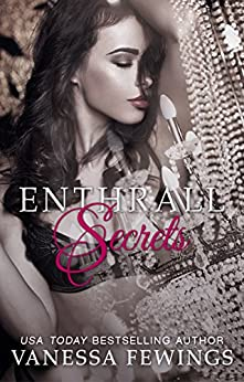Enthrall Secrets (Enthrall Sessions Book 7) by [Fewings, Vanessa]