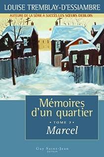 Mémoires d'un quartier, Tome 7 : Marcel par Tremblay-d'Essiambre