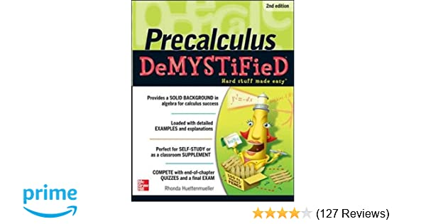Pre-calculus Demystified, Second Edition: Rhonda