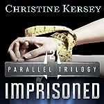Imprisoned : Parallel Trilogy, Book 2   Christine Kersey