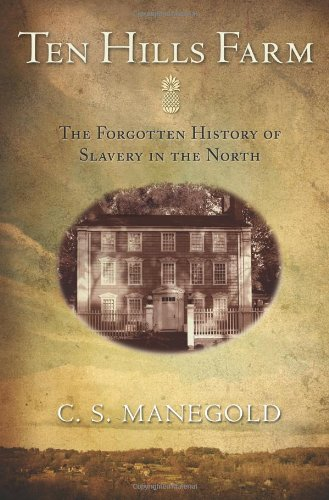 Ten Hills Farm: The Forgotten History of Slavery in the - Ma Stores Braintree In
