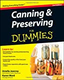 Canning and Preserving for Dummies, Amelia Jeanroy and Karen Ward, 0470504552