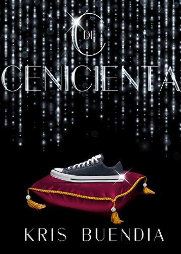 C de Cenicienta (Spanish Edition)