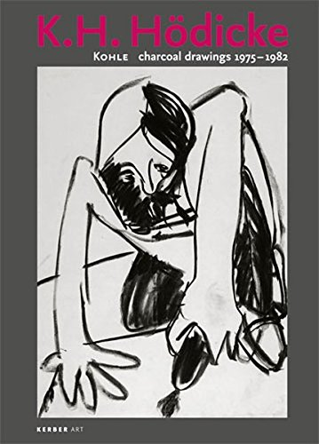 K.H. Hödicke: Charcoal Drawings 1975-1982 (Kerber Art (Hardcover))