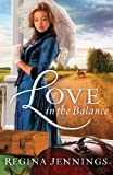 Love in the Balance by Regina Jennings front cover