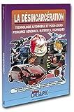 Image de La désincarcération : Technologie automobile et poids-lourd (French Edition)