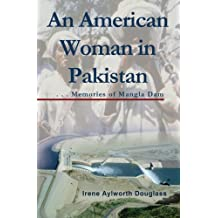 An American Woman in Pakistan: Memories of Mangla Dam