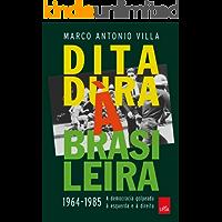 Ditadura à brasileira: 1964-1985: A Democracia Golpeada à Esquerda e à Direita