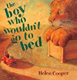 Boy Who Wouldn't Go to Bed, Helen Cooper, 0613336798