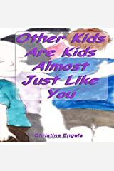 Other Kids Are Kids Almost Just Like You Paperback