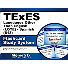 TExES Languages Other Than English (LOTE) - Spanish (613) Flashcard Study System: TExES Test Practice Questions...
