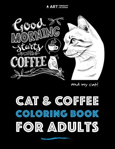 Coloring Books for Seniors: Including Books for Dementia and Alzheimers - Cat & Coffee Coloring Book For Adults (Animal Coloring Book For Adults) (Volume 10)