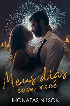 Meus dias com você (Portuguese Edition) by [Nilson, Jhonatas]
