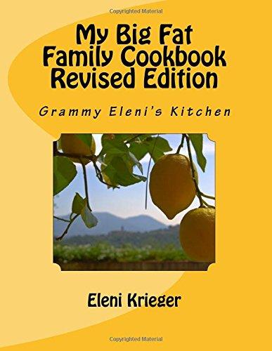My Big Fat Family Cookbook Revised Edition: Grammy Eleni's Kitchen (Volume 1) pdf epub