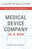 Medical Device Company In A Box: The Case For Consiliso