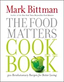 The Food Matters Cookbook, Mark Bittman, 1439120234