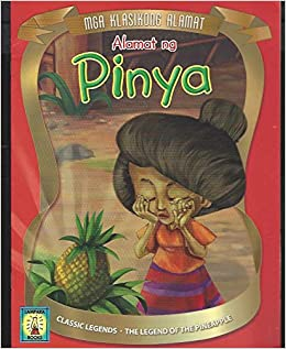 Classic Legends Alamat Ng Pinya The Legend Of The Pineapple Retold By Boots Agbayani Pastor Color Rendering By Jose Manuel Dolom Gary Autencio 9789715181464 Books
