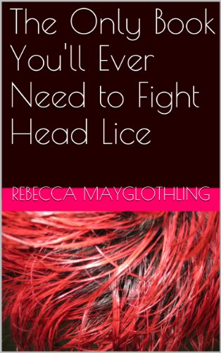 The Only Book You'll Ever Need to Fight Head (Rid Lice Removal)
