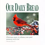 Our Daily Bread: Portraits of Christmas by N/A (2003-01-01)