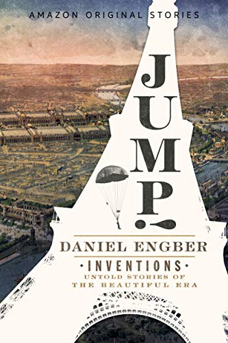 Jump! (Inventions: Untold Stories of the Beautiful Era -