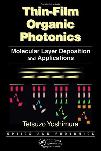 Thin-Film Organic Photonics: Molecular Layer Deposition and Applications (Optics and Photonics)