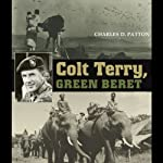 Colt Terry, Green Beret: Williams-Ford Texas A&M University Military History Series | Charles D. Patton