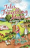 Tales from a Travelling Mum, Alice Griffin, 1905430736
