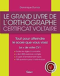 Le Grand Livre de l'orthographe - Certificat Voltaire par Dumas