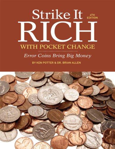 Strike It Rich with Pocket Change: Error Coins Bring Big Money by [Potter, Ken, Allen, Brian]