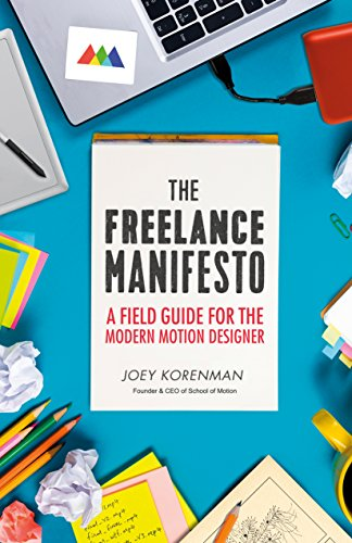 The Freelance Manifesto: A Field Guide for the Modern Motion Designer ebook rar