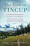 #6: The Trail to Tincup: Love Stories at Life's End