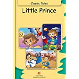 Little Prince (Fully Illustrated): Classic Tales (Illustrated Classic Tales) (English Edition)